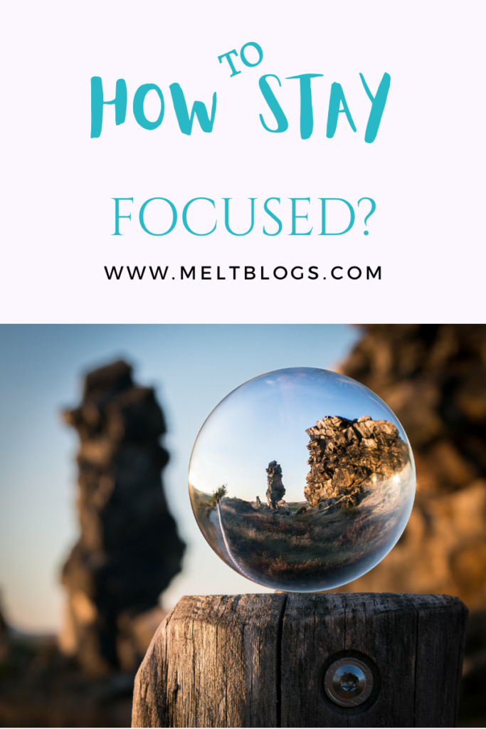 how to stay focused?