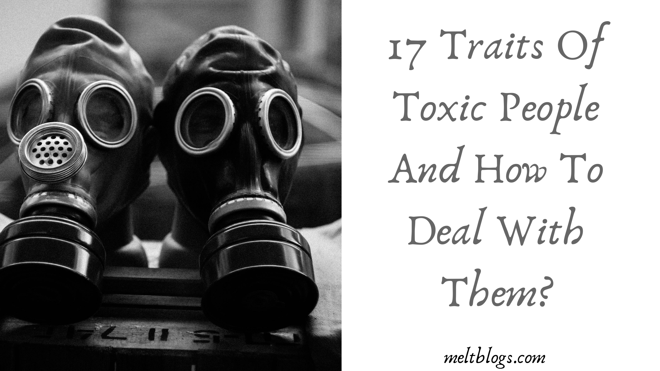 17 Traits Of Toxic People & How To Deal With Them?