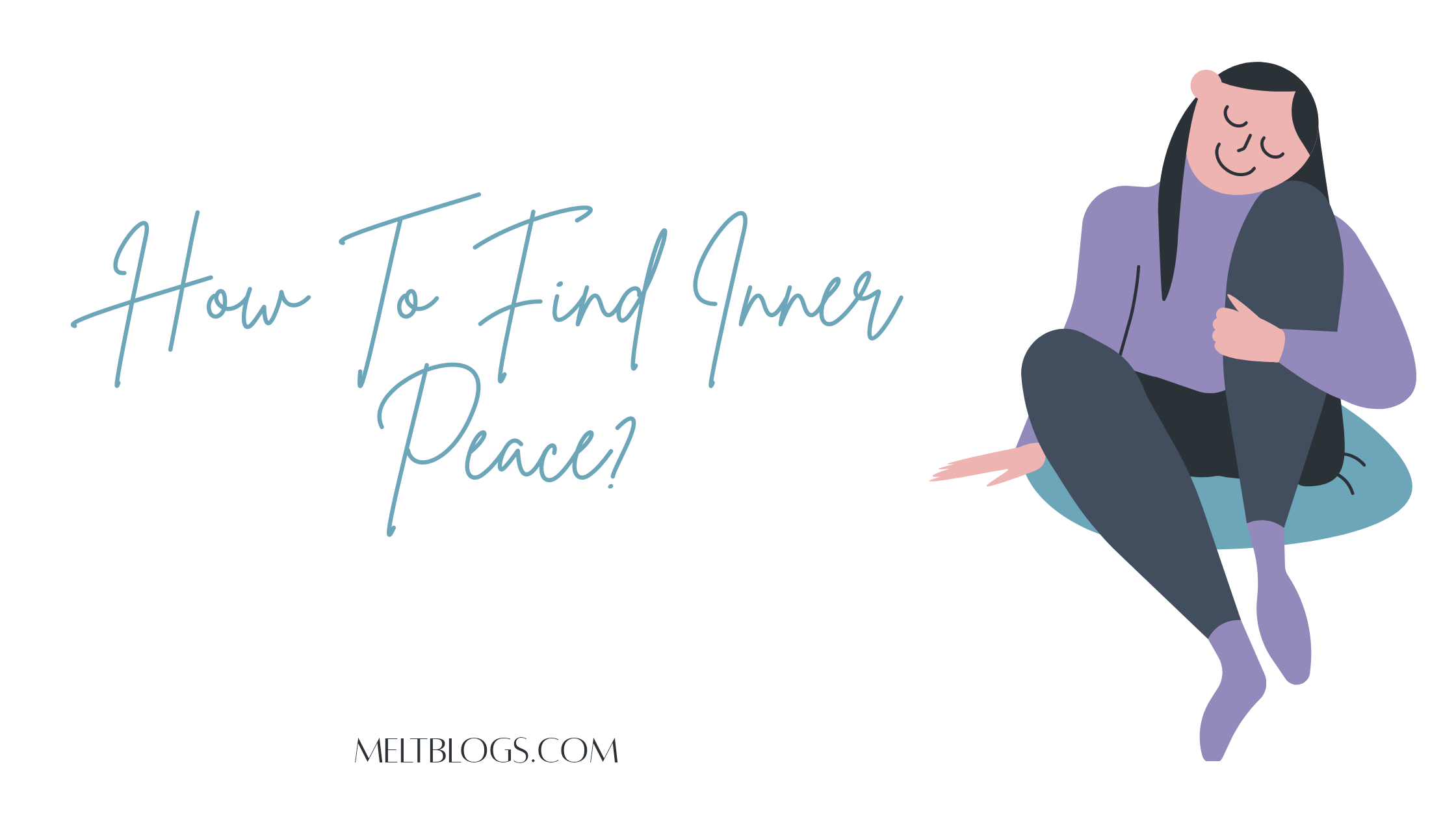 How To Find Inner Peace? (16 Useful Tips)