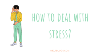 15 Helpful Ways To Deal With Stress.