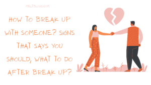how To Break Up With Someone?(signs that says you should)