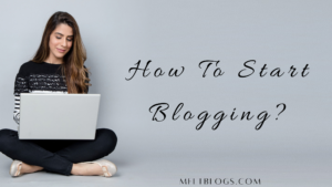 How To Start A Blog In 2021?