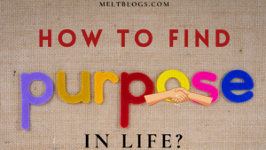 How To Find Purpose In Life? (simple ways)